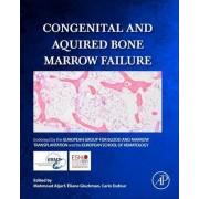 Congenital and Acquired Bone Marrow Failure by Eliane Gluckman