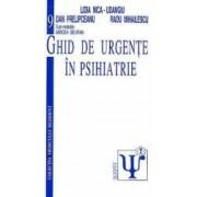 Ghid de urgente in psihiatrie - Lidia Nica-Udangiu Dan Prelipceanu Radu Mihailescu Mircea Beuran