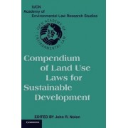 Compendium of Land Use Laws for Sustainable Development by John R. Nolon