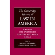 The Cambridge History of Law in America: Twentieth Century and After (1920) v. 3 by Christopher L. Tomlins