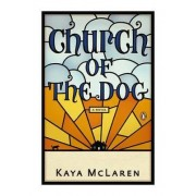 Church of the Dog by Kaya McLaren