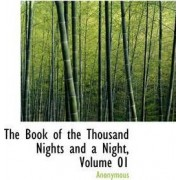 The Book of the Thousand Nights and a Night, Volume 01 by Anonymous