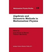 Algebraic and Geometric Methods in Mathematical Physics by Anne Boutet de Monvel