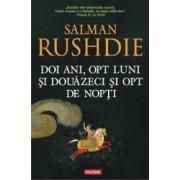 Doi ani opt luni si douazeci si opt de nopti - Salman Rushdie