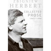 Collected Prose by Zbigniew Herbert