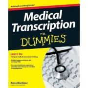 Medical Transcription For Dummies by Anne Martinez