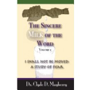 The Sincere Milk of the Word: I Shall Not Be Moved: A Study of Fear