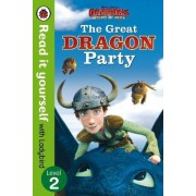 Dragons: The Great Dragon Party - Read It Yourself with Ladybird - Level 2