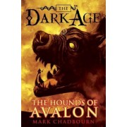 The Hounds of Avalon by Mark Chadbourn