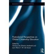Postcolonial Perspectives on Global Citizenship Education by Vanessa de Oliveira Andreotti