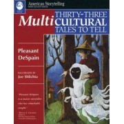 Thirty-Three Multicultural Tales to Tell by Pleasant DeSpain