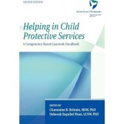 Helping in Child Protective Services by American Humane Association