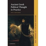Ancient Greek Political Thought in Practice by Paul Cartledge