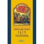 Sfântul Mare Prooroc Ilie Tesviteanul. Viaţa, minunile, legendele şi obiceiurile