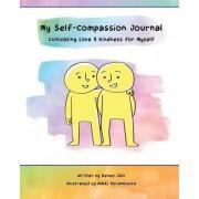 My Self-Compassion Journal by Renee Jain