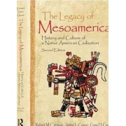 The Legacy of Mesoamerica by Robert M. Carmack
