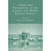 Values and Perceptions of the Islamic and Middle Eastern Publics by Mansoor Moaddel