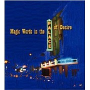 Magic Words in the Palace of Desire by Lou Zitnik