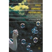 Child Forensic Psychology by Robyn E. Holliday