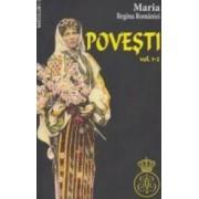 Povesti vol.1-2 - Maria Regina Romaniei
