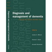 Diagnosis and Management of Dementia by Gordon Wilcock