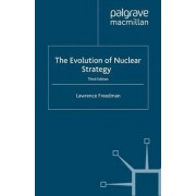 The Evolution of Nuclear Strategy 2003 by Lawrence Freedman