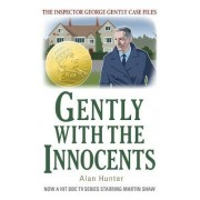Gently with the Innocents by Mr. Alan Hunter