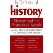 In Defence of History by Ellen Meiksins Wood