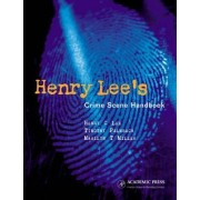Henry Lee's Crime Scene Handbook by Henry C. Lee