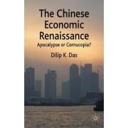 The Chinese Economic Renaissance by Dilip K. Das
