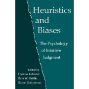 Heuristics and Biases by Thomas Gilovich
