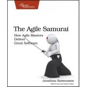 The Agile Samurai by Jonathan Rasmusson