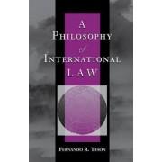 A Philosophy of International Law by Fernando R. Teson