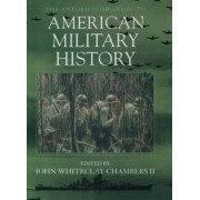 The Oxford Companion to American Military History by John Chambers