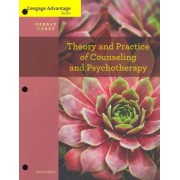 Cengage Advantage Books: Theory and Practice of Counseling and Psychotherapy, Loose-Leaf Version by Gerald Corey
