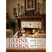 Define Your Life - Design Your Home by Linda Petrin