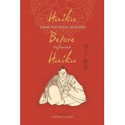 Haiku Before Haiku by Steven D. Carter