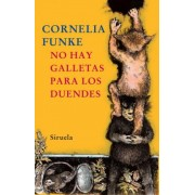 No hay galletas para los duendes / There are No Cookies for the Goblins by Cornelia Caroline Funke
