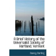 A Brief History of the Universalist Society of Hartland, Vermont by Nancy Darling