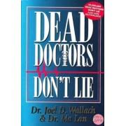 Dead Doctors Don't Lie by Dr. Joel Wallach