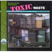 Environmental Awareness--Toxic Waste by Mary Ellen Snodgrass