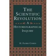 The Scientific Revolution by H. Floris Cohen