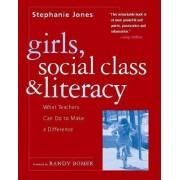 Girls, Social Class, and Literacy by Stephanie R Jones