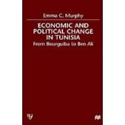 Economic and Political Change in Tunisia by Emma C. Murphy