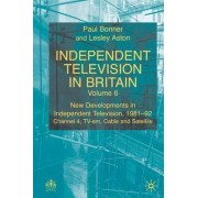 Independent Television in Britain: New Developments in Independent Television 1981-92 Vol.6 by Paul Bonner