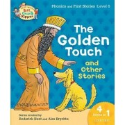 Oxford Reading Tree Read with Biff, Chip & Kipper: Level 6 Phonics & First Stories: The Golden Touch and Other Stories by Roderick Hunt
