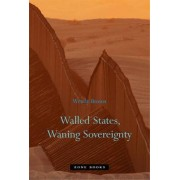 Walled States, Waning Sovereignty by Wendy Brown