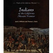 Indians of the California Mission Frontier by Jack S Williams