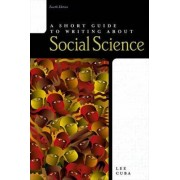 A Short Guide to Writing About Social Science by Lee J. Cuba