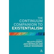 The Continuum Companion to Existentialism by Felicity Joseph